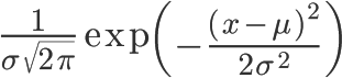 \Huge\frac{1}{\sigma\sqrt{2\pi}}\exp\left(-\frac{(x-\mu)^2}{2\sigma^2}\right)